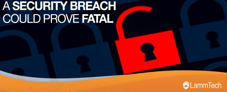 A security breach could prove fatal